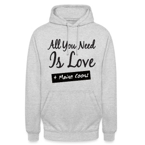 All You Need Is Maine Coons Kapuzenpulli - Unisex Hoodie