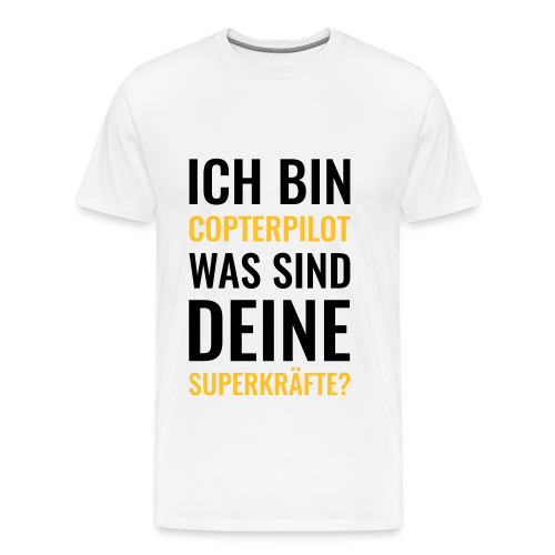 Superkräfte - T-Shirt für Copterpiloten - Männer Premium T-Shirt