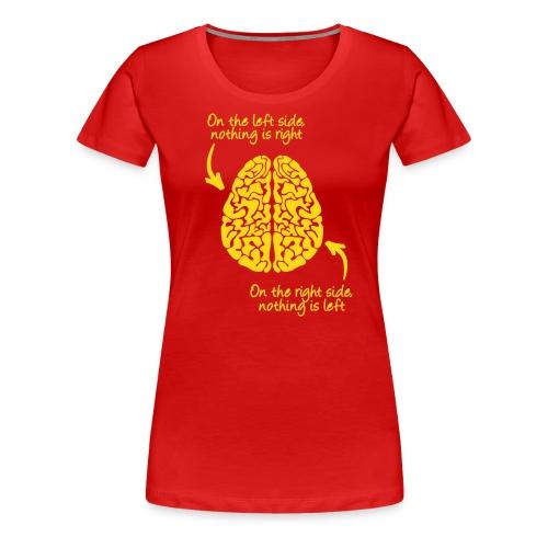 left side-right side - Frauen Premium T-Shirt