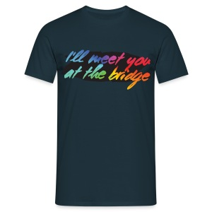 I'll Meet You At The Bridge T-Shirt - Männer T-Shirt