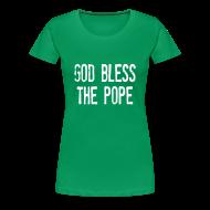 T-Shirts ~ Women's Premium T-Shirt ~ GOD BLESS THE POPE