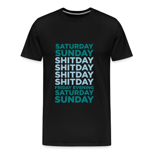 Shitday - Men's Premium T-Shirt