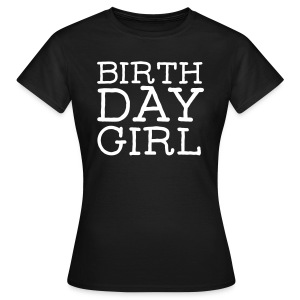 Birthday Girl T-shirts - Vrouwen T-shirt