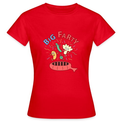 Big Farty T-Shirts - Frauen T-Shirt