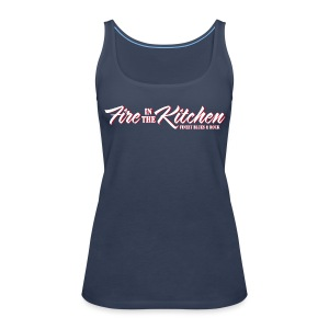 Fire In The Kitchen Ladys Tank Top - Frauen Premium Tank Top