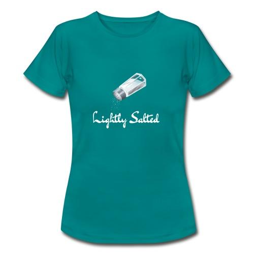 Lightly Salted - Women's T-Shirt