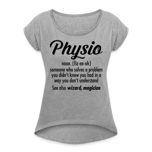 Physio Definition T-Shirts - Frauen T-Shirt mit gerollten Ärmeln