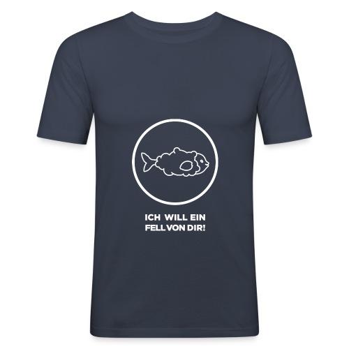 Fellfisch T-Shirt Ich will ein Fell von dir - Männer Slim Fit T-Shirt