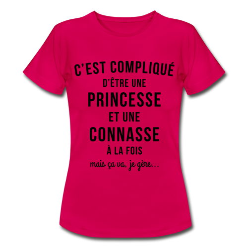 Princesse connasse - T-shirt Femme