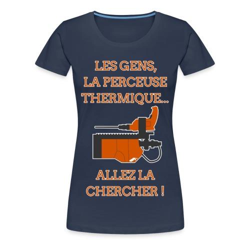 La Perceuse Thermique - T-shirt Premium Femme