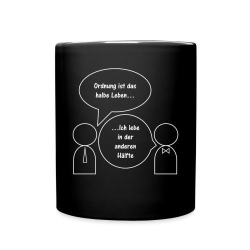 Ordnung ist das halbe Leben - Tasse einfarbig