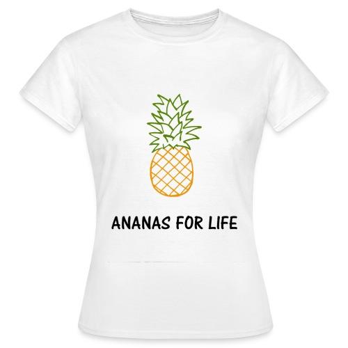 T-shirt Ananas for life femme - T-shirt Femme
