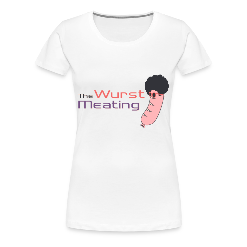 The Wurst Meating T-Shirt (f) - Frauen Premium T-Shirt