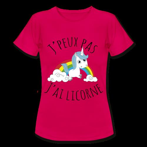 j'peux pas j'ai licorne - T-shirt Femme