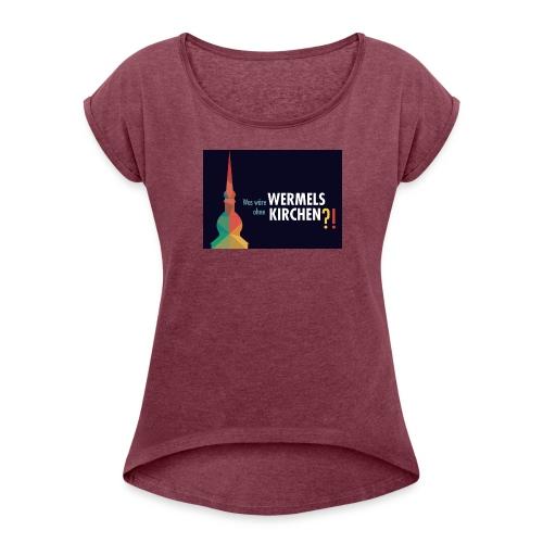 Wir-für-EKWK T-Shirt Damen - Frauen T-Shirt mit gerollten Ärmeln