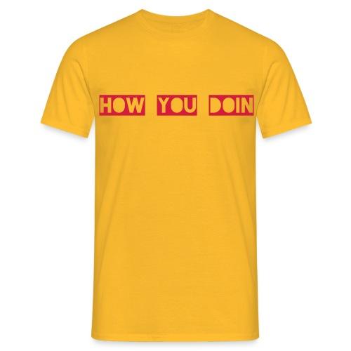 How you Doin'? - Männer T-Shirt