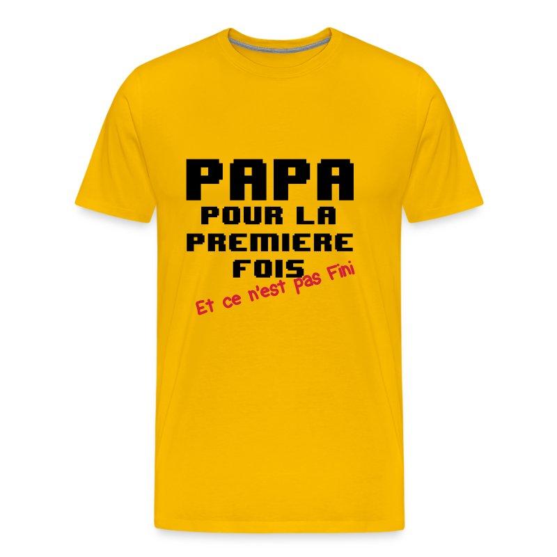 Tee shirt papa pour la 1er fois spreadshirt - Comment coucher avec un homme pour la premiere fois ...
