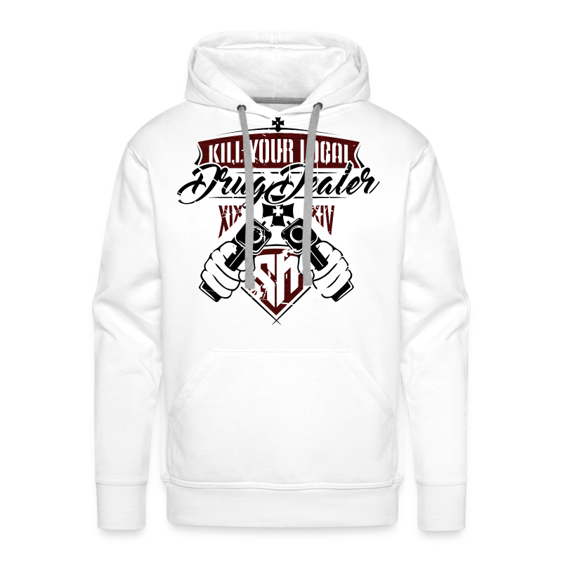 Kill Your Local Drug Dealer - Männer Premium Hoodie