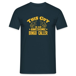 this guy is an awesome bingo caller - Men's T-Shirt