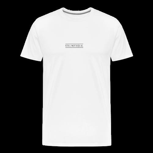 =ITY STILL NOT EQUAL T-shirt - Men's Premium T-Shirt