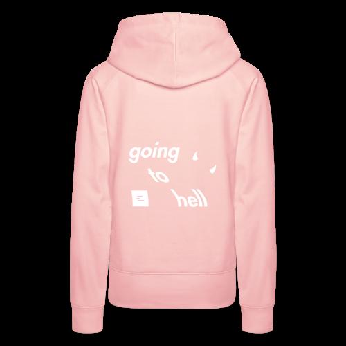 going to hell - Sweat-shirt à capuche Premium pour femmes