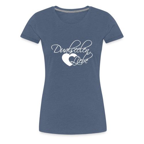 Dualseelen Liebe - Frauen Premium T-Shirt