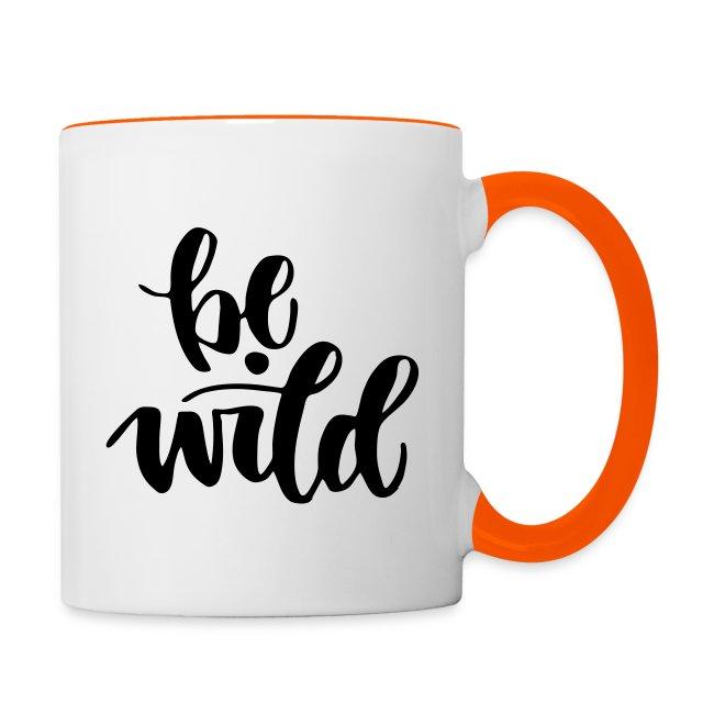 be wild Tasse