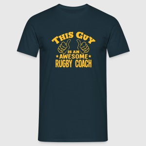 this guy is an awesome rugby coach - T-shirt Homme