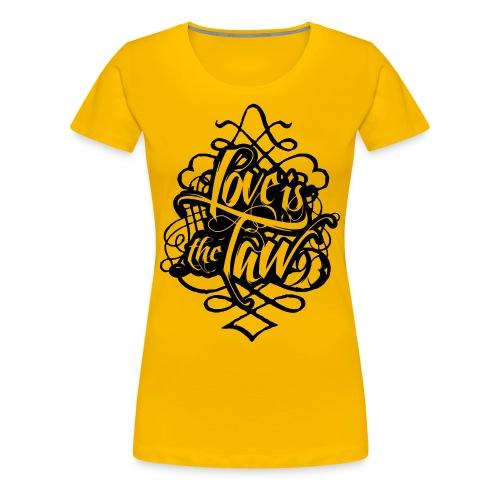 Love Is The Law - Frauen Premium T-Shirt
