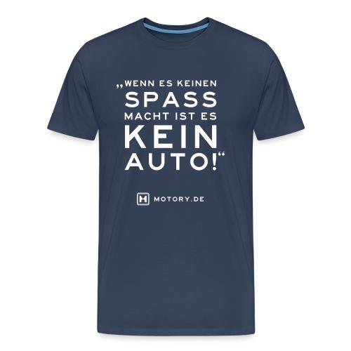 T-Shirt Kein Spaß, kein Auto! - Männer Premium T-Shirt