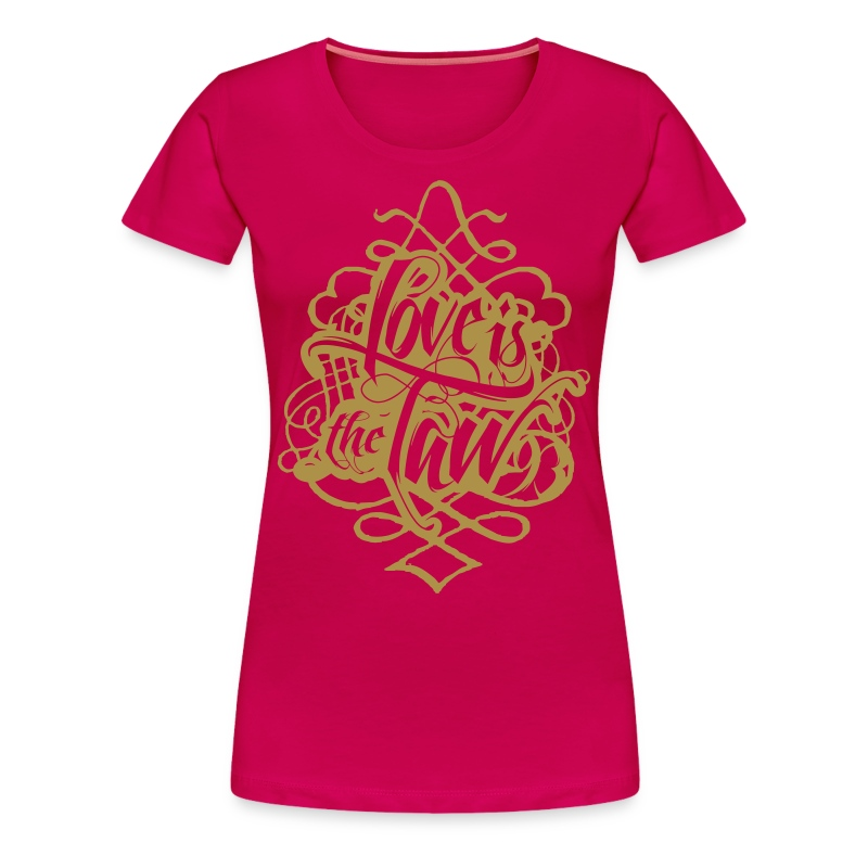 Love Is The Law - Frauen Premium T-Shirt