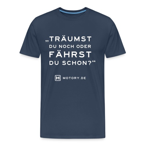 T-Shirt Träumst du noch? - Männer Premium T-Shirt