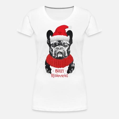 Bully Weihnacht Part 2 - Frauen Premium T-Shirt - Frauen Premium T-Shirt