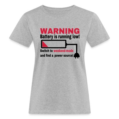 Wochenende Spruch Bio T-Shirt - Frauen Bio-T-Shirt