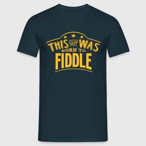 this guy was born to fiddle - Men's T-Shirt