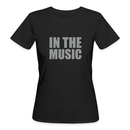 IN THE MUSIC - WOMAN - Frauen Bio-T-Shirt