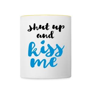 Shut up and kiss me love message - Contrasting Mug
