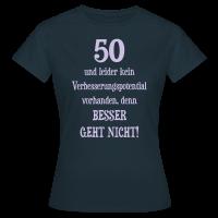 50 Besser geht nicht Spruch T-Shirt