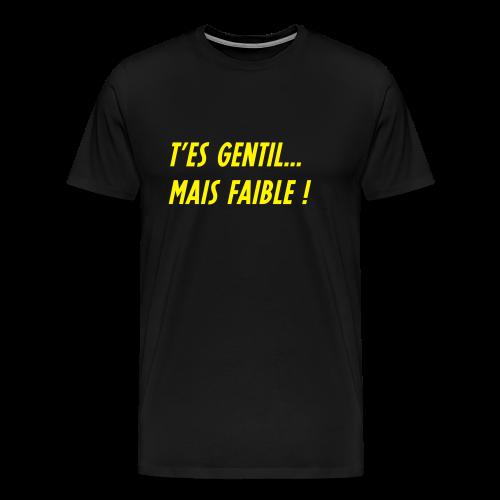 Teesh Gentil... mais faible noir - T-shirt Premium Homme