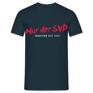 """""""Nur der SVD"""" T-Shirt - Männer T-Shirt"""