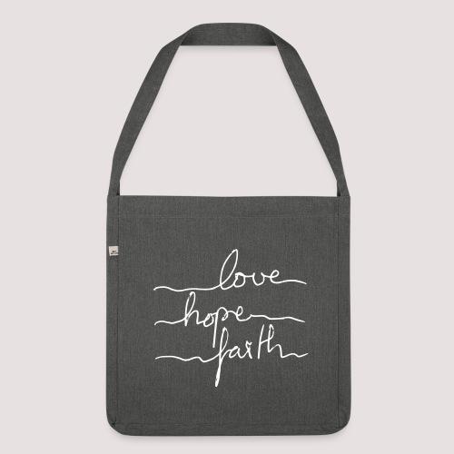 love – hope – faith Umhängetasche - Schultertasche aus Recycling-Material