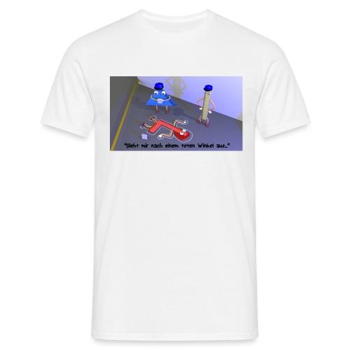 T-Shirt Toter Winkel - Männer T-Shirt