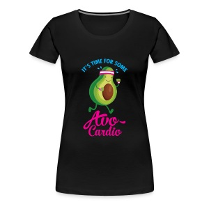 It\'s Time For Some Avo Cardio T-Shirts - Women's Premium T-Shirt