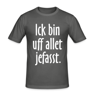 Ick bin uff allet jefasst Berlin Slim Fit T-Shirt - Männer Slim Fit T-Shirt
