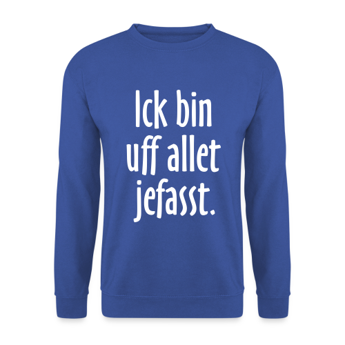 Ick bin uff allet jefasst Berlin Pullover - Männer Pullover