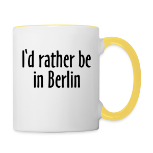 I'd rather be in Berlin Tasse - Tasse zweifarbig