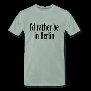 I'd rather be in Berlin S-5XL T-Shirt - Männer Premium T-Shirt