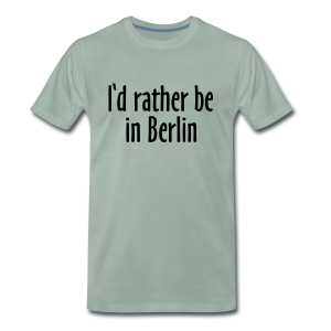 I'd rather be in Berlin S-5XL T-Shirt - Männer Premium T-Shirt