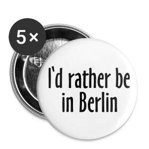 I'd rather be in Berlin Anstecker - Buttons mittel 32 mm