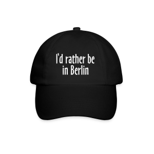 I'd rather be in Berlin Baseballkappe - Baseballkappe